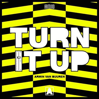ARMIN VAN BUUREN - Turn It Up (Armada/Kontor/KNM)