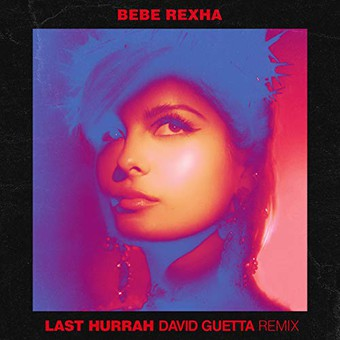 BEBE REXHA - Last Hurrah (Warner)