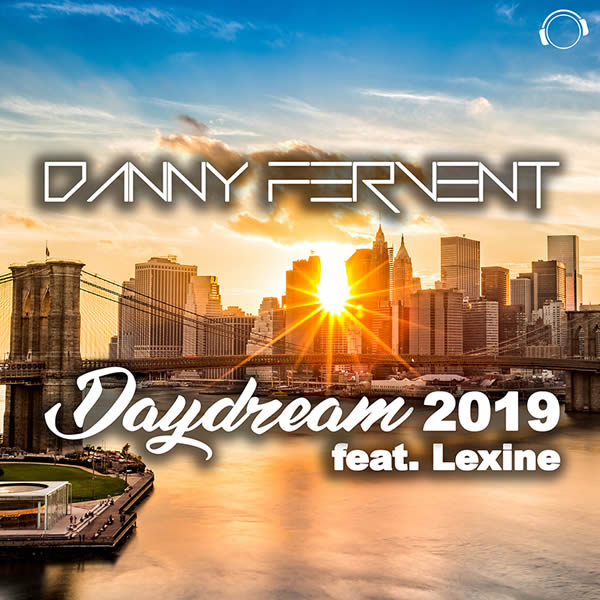DANNY FERVENT FEAT. LEXINE - Daydream 2019 (Mental Madness/KNM)