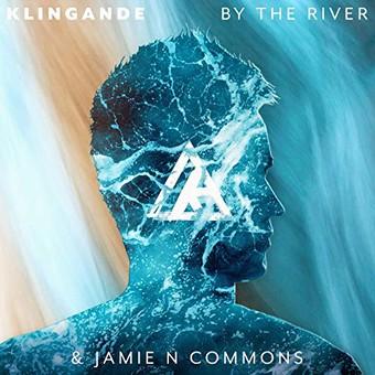 KLINGANDE & JAMIE N COMMONS - By The River (Virgin/Universal/UV)