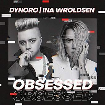 DYNORO & INA WROLDSEN - Obsessed (B1/Sony)