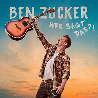 BEN ZUCKER - Wer Sagt Das?! (Airforce1/Electrola/Universal/UV)