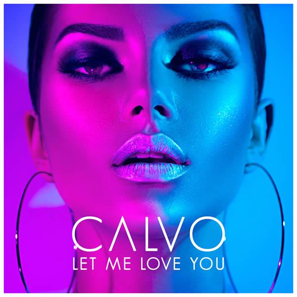 CALVO - Let Me Love You (Dusty Desert/Planet Punk/Polydor/Universal/UV)