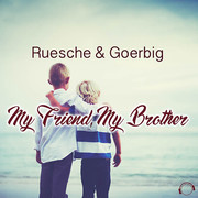 RUESCHE & GOERBIG - My Friend, My Brother (Mental Madness/KNM)