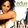EDUN - Put Them Up! (Get Freaky!/Pulsive Media/Music Mail)