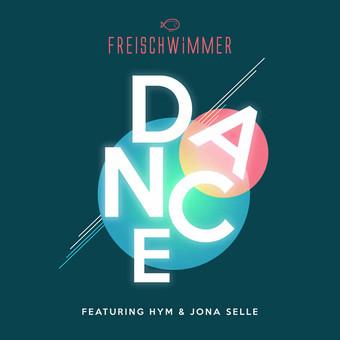 FREISCHWIMMER FEAT. HYM & JONA SELLE - Dance (Nitron/Sony)