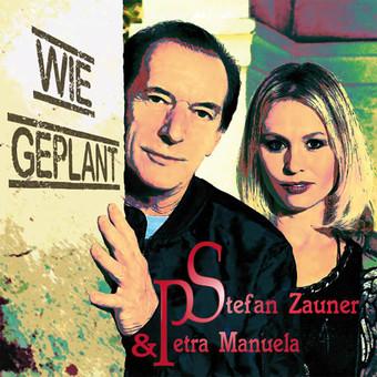 STEFAN ZAUNER & PETRA MANUELA - Wie Geplant (DA Music)
