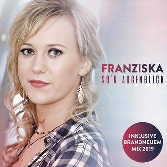 FRANZISKA - So'n Augenblick (DA Music)