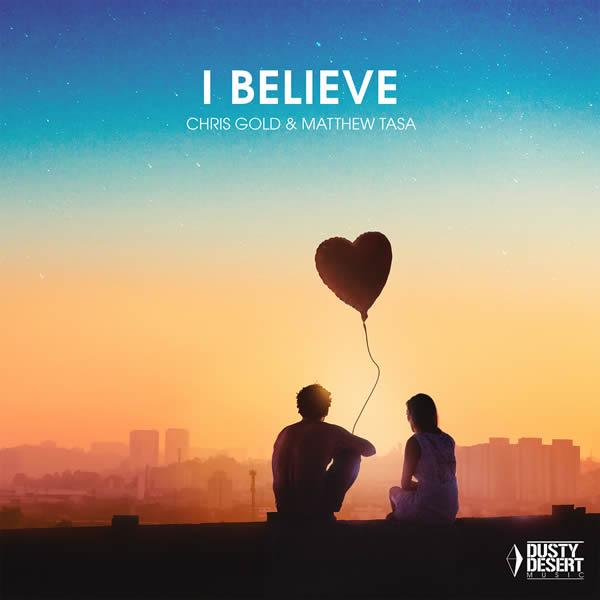 CHRIS GOLD & MATTHEW TASA - I Believe (Dusty Desert/Planet Punk/KNM)