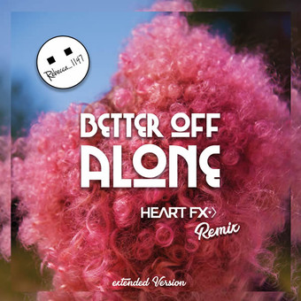 REBECCA_1147 - Better Off Alone (Don't Tell Bob Music)