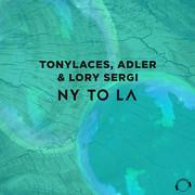 TONYLACES, ADLER & LORY SERGI - NY To LA (Mental Madness/KNM)