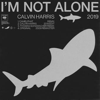 CALVIN HARRIS - I'm Not Alone 2019 (Columbia/Sony)