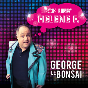 GEORGE LE BONSAI - Ich Lieb' Helene F. (Update Media/KNM)
