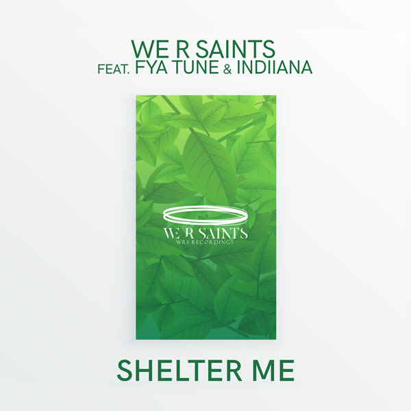 WE R SAINTS FEAT. FYA TUNE & INDIIANA - Shelter Me (WRS Recordings/Planet Punk/KNM)