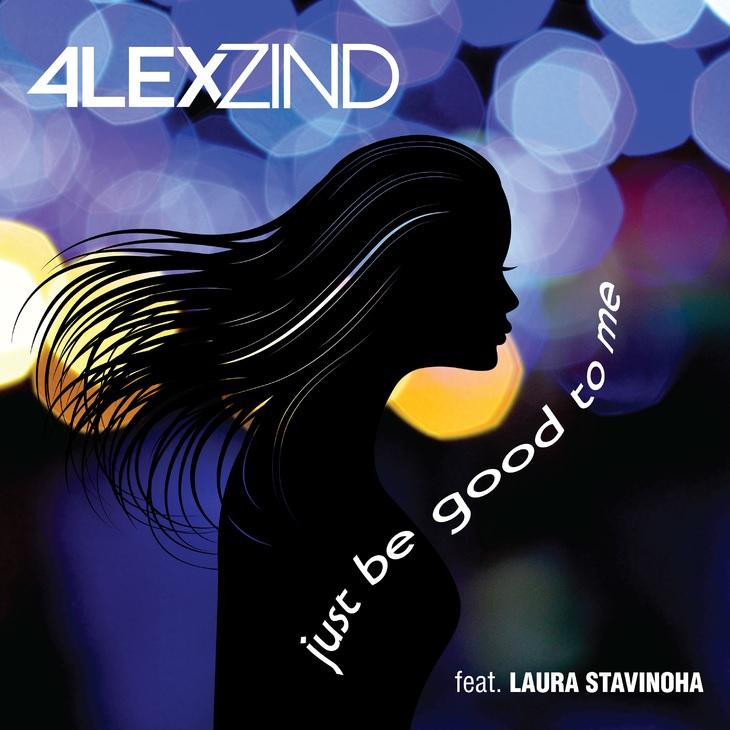 ALEX ZIND FEAT. LAURA STAVINOHA - Just Be Good To Me (ZZ-Music/Feiyr)