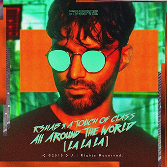 R3HAB & A TOUCH OF CLASS - All Around The World (La La La) (Virgin/Universal/UV)