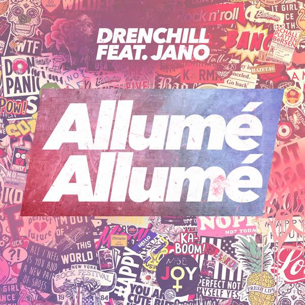 DRENCHILL FEAT. JANO - Allumé Allumé (Nitron/Sony)
