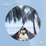 LOVE KR3W & SORGALIM - Caribbean (TB Clubtunes/Tokabeatz/Believe)