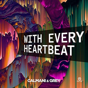 CALMANI & GREY - With Every Heartbeat (Kontor/KNM)