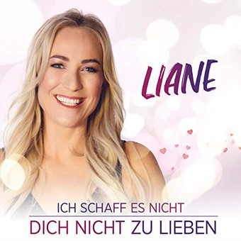LIANE - Ich Schaff Es Nicht Dich Nicht Zu Lieben (MCP Sound & Media)