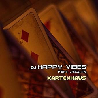 DJ HAPPY VIBES FEAT. JAZZMIN - Kartenhaus (Aroma)