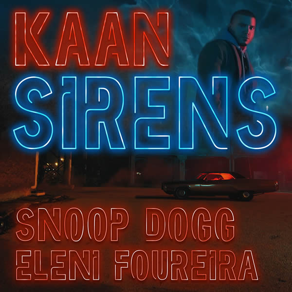 KAAN, SNOOP DOGG, ELENI FOUREIRA - Sirens (N°1 Records/Believe Digital)