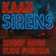 KAAN, SNOOP DOGG, ELENI FOUREIRA - Sirens (N°1 Records/Believe Digital)