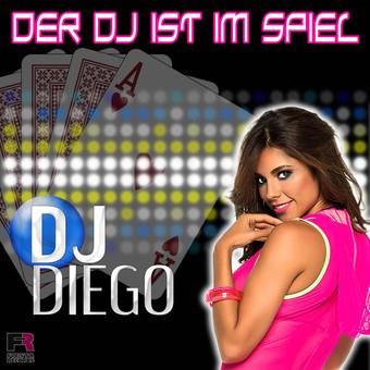 DJ DIEGO - Der DJ Ist Im Spiel (Fiesta/KNM)