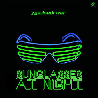PULSEDRIVER - Sunglasses At Night (Aqualoop/Believe Digital)
