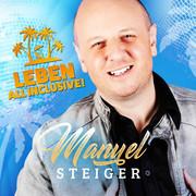 MANUEL STEIGER - Leben All Inclusive (Fiesta/KNM)
