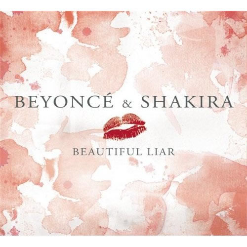 SHAKIRA & BEYONCÉ - Beautiful Liar (Sony BMG)