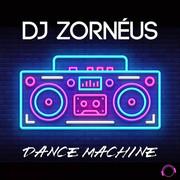 DJ ZORNÉUS - Dance Machine (Mental Madness/KNM)