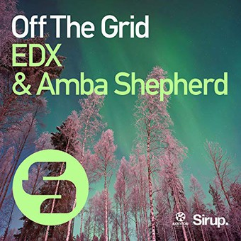 EDX & AMBA SHEPHERD - Off The Grid (Sirup/Kontor/KNM)