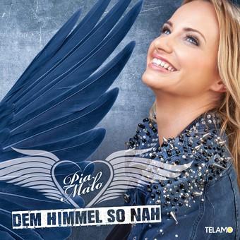 PIA MALO - Dem Himmel So Nah (Telamo/Warner)