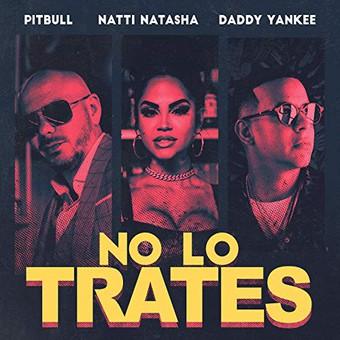PITBULL, DADDY YANKEE & NATTI NATASHA - No Lo Trates (Mr. 305)
