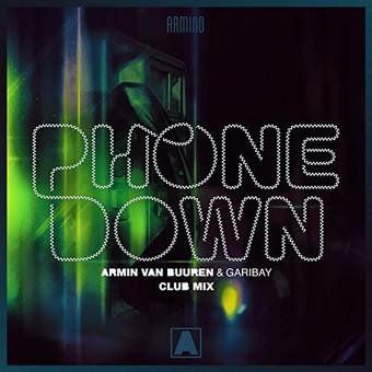 ARMIN VAN BUUREN & GARIBAY - Phone Down (Armada/Kontor/KNM)