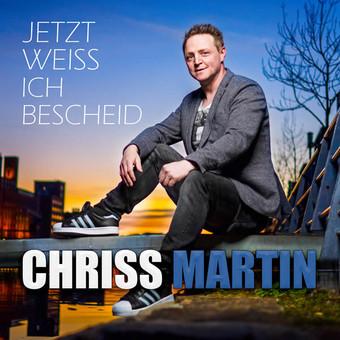 CHRISS MARTIN - Jetzt Weiss Ich Bescheid (Fiesta/KNM)