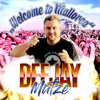 DEEJAY MATZE - Welcome To Mallorca (Fiesta/KNM)