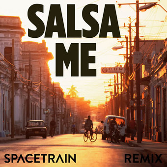 SPACETRAIN - Salsa Me (Spacetrain Music)