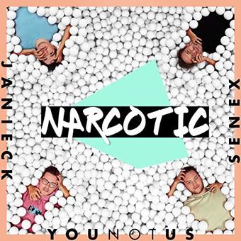 YOUNOTUS & JANIECK & SENEX - Narcotic (Raison/B1/Sony)