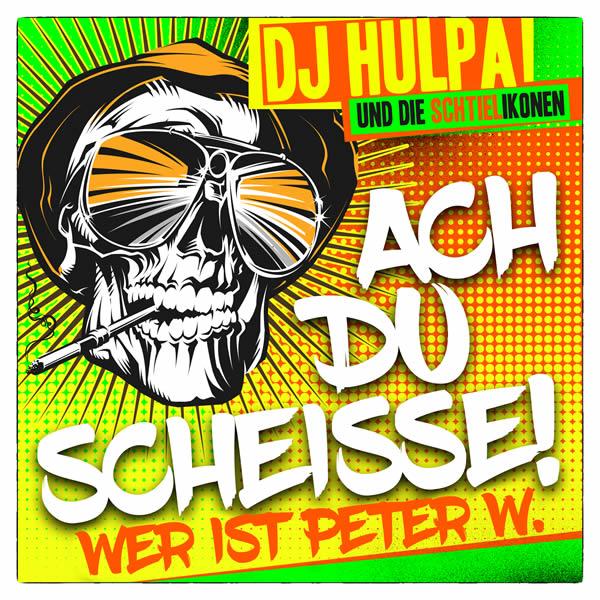 DJ HULPA & DIE SCHTIELIKONEN - Ach Du Scheisse (Wer Ist Peter W.) (Fiesta/KNM)