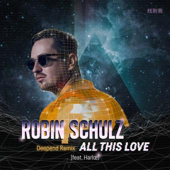 ROBIN SCHULZ FEAT. HARLOE - All This Love (Warner)