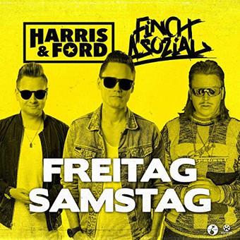 HARRIS & FORD FEAT. FINCH ASOZIAL - Freitag, Samstag (Kontor/KNM)