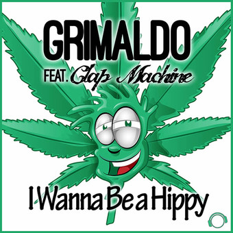 GRIMALDO FEAT. CLAP MACHINE - I Wanna Be A Hippy (Mental Madness/KNM)