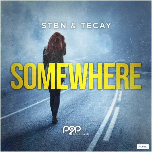 STBN & TECAY - Somewhere (push2play music)