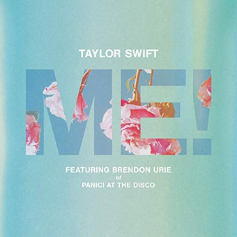 TAYLOR SWIFT FEAT. BRENDON URIE OF PANIC! AT THE DISCO - Me! (Taylor Swift)