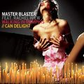 MASTER BLASTER - Can Delight / Walking In Memphis (Club Tools/DMD/Kontor/Edel)