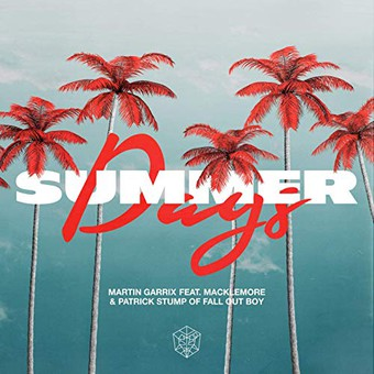 MARTIN GARRIX FEAT. MACKLEMORE & PATRICK STUMP OF FALL OUT BOY - Summer Days (STMPD/Epic Amsterdam/Sony)