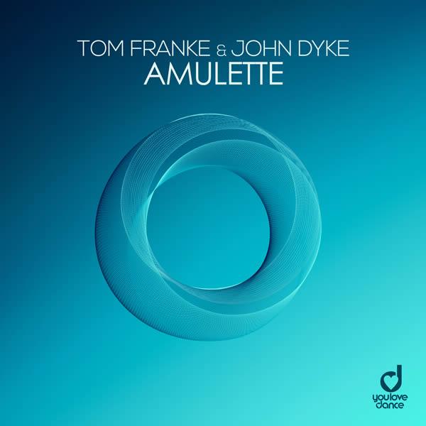 TOM FRANKE & JOHN DYKE - Amulette (You Love Dance/Planet Punk/KNM)