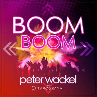 PETER WACKEL FEAT. TAPO & RAYA - Boom Boom (Puntorosso Music)